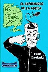 El exprimidor de la azotea: Reedición 2019 (Colección Trayecto Breve nº 3) (Spanish Edition) Kindle Edition