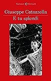 E tu splendi (Italian Edition)
