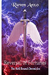 Reversal of Fortunes: The Hell Bound Chronicles: Book Three Kindle Edition