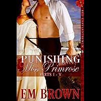 Punishing Miss Primrose, Parts I - V: A Wickedly Hot Historical Romance (Red Chrysanthemum Boxset Book 1) (English Edition)
