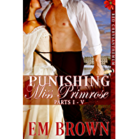 Punishing Miss Primrose, Parts I - V: A Wickedly Hot Historical Romance (Red Chrysanthemum Boxset Book 1)