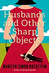Husbands and Other Sharp Objects: A Novel Kindle Edition
