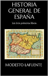 Historia General de España: Los tres primeros libros