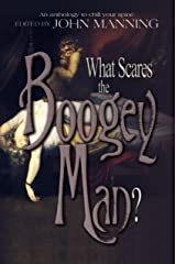 What Scares the Boogey Man? Kindle Edition