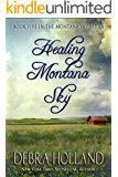 Healing Montana Sky (The Montana Sky Series Book 5)
