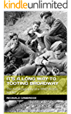 It's a Long Way to Tooting Broadway: The Autobiography of a WW2 British Soldier