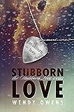 Stubborn Love: A Stubborn Love Story