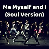 Me Myself and I (Soul Version)