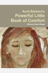 Aunt Barbara'S Powerful Little Book Of Comfort Paperback