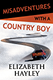 Misadventures with a Country Boy (Misadventures Book 17) (English Edition)