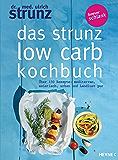 Das Strunz-Low-Carb-Kochbuch: Über 150 Rezepte: mediterran, asiatisch, urban und Landlust pur (German Edition)