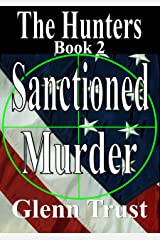 Sanctioned Murder (The Hunters Book 2) Kindle Edition