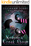Nothing To Croak About (Silver Hollow Paranormal Cozy Mystery Series Book 3) (English Edition)