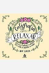 Caligrafia para Relaxar: Cultivando a calma e a alegria com a arte da escrita à mão eBook Kindle
