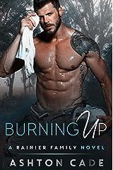 Burning Up: A Rainier Family Novel Kindle Edition