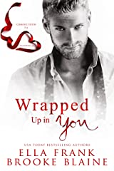 Wrapped Up in You : A Valentine's Day Short Story (Kindle Single) Kindle Edition