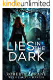 Lies in the Dark (Liars and Vampires Book 4)