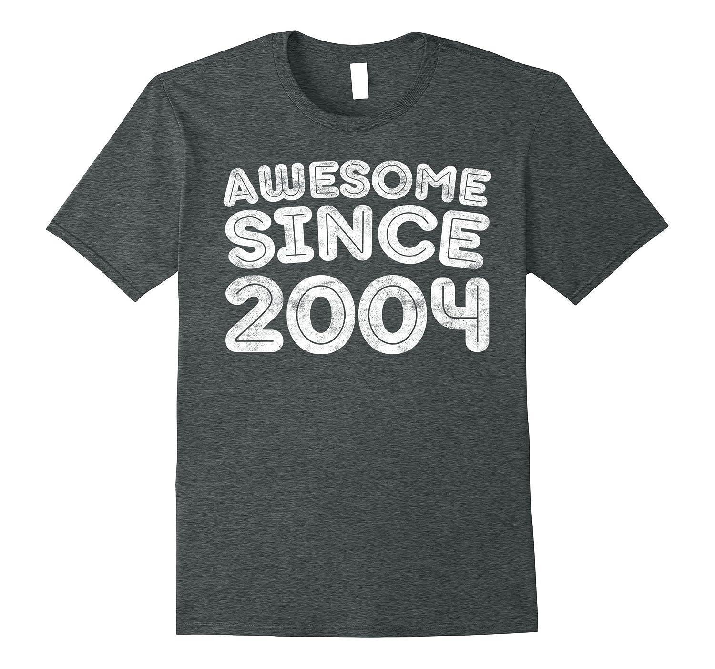 ddbd5a3fa0 Awesome Since 2004 T-Shirt Funny 14th Birthday Gift Shirt-RT ...