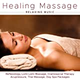 Healing Massage - Relaxing Music for Reflexology, Lomi Lomi Massage, Craniosacral Therapy, Acupressure, Thai Massage, Day Spa Packages