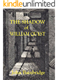 The Shadow of William Quest (A William Quest Victorian Thriller Book 1)