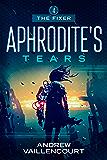 Aphrodite's Tears (The Fixer Book 4)