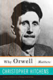 Why Orwell Matters (English Edition)