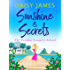 Sunshine & Secrets: The perfect romantic comedy of 2018 (Paradise Cookery School)