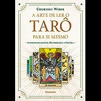 A Arte de Ler o Tarô para Si Mesmo: Autoconhecimento, Metodologia e Prática
