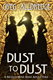 Dust to Dust: The Slaughter Sisters (A Brandywine Mini Adventure Book 2)