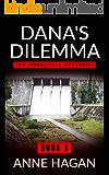 Dana's Dilemma: The Morelville Mysteries - Book 3
