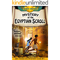 THE MYSTERY OF THE EGYPTIAN SCROLL: Kids Mystery Books Ages 9 12 (Kid Detective Zet Book 1)