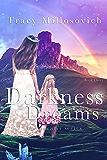 Darkness Dreams (The Dreams Series Book 3)