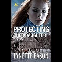 Protecting Her Daughter: A Riveting Western Suspense (Wrangler's Corner)