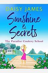Sunshine & Secrets (Paradise Cookery School Book 1) Kindle Edition