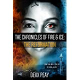 The Chronicles of Fire and Ice: The Reformation