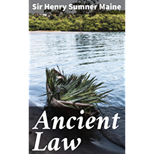 Ancient Law: Its Connection to the History of Early Society
