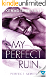 My Perfect Ruin (Perfect Series Book 1)