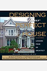Designing Your Perfect House  2nd Edition: Lessons from an Architect Kindle Edition