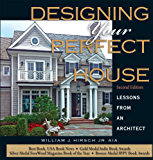 Designing Your Perfect House  2nd Edition: Lessons from an Architect (English Edition)