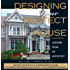 Designing Your Perfect House  2nd Edition: Lessons from an Architect