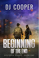 The Beginning of the End: Dystopia Series Kindle Edition