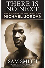 There Is No Next: NBA Legends on the Legacy of Michael Jordan Kindle Edition