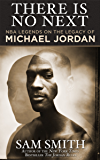 There Is No Next: NBA Legends on the Legacy of Michael Jordan (English Edition)