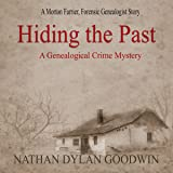 Hiding the Past: The Forensic Genealogist Series, Book 1