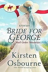 RNWMP: Bride for George (Mail Order Mounties Book 28)