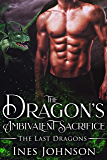 The Dragon's Ambivalent Sacrifice: a Dragon Shifter Romance (The Last Dragons Book 2)
