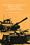 Bruce Quarrie's Tank Battles in Miniature Volume 5: A Wargamer's Guide to the Arab-Israeli Wars 1948-1973