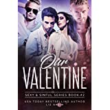 Our Valentine (Sexy and Sinful Book 2)