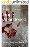 Hope Abandoned (Killing the Dead Book 4)