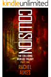 Collision (Colliding Worlds Trilogy Book 1)